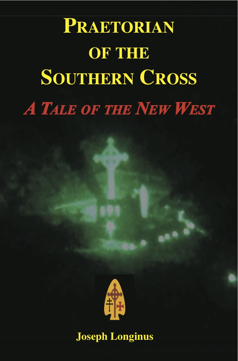 --Praetorian of the Southern Cross, A Tale of the New West