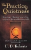 The Practice of Quietness, Directing a Christian how to live quietly in this troublesome world.
